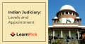 Indian Judiciary: Levels and Appointment