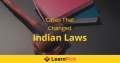 Cases That Changed Indian Laws