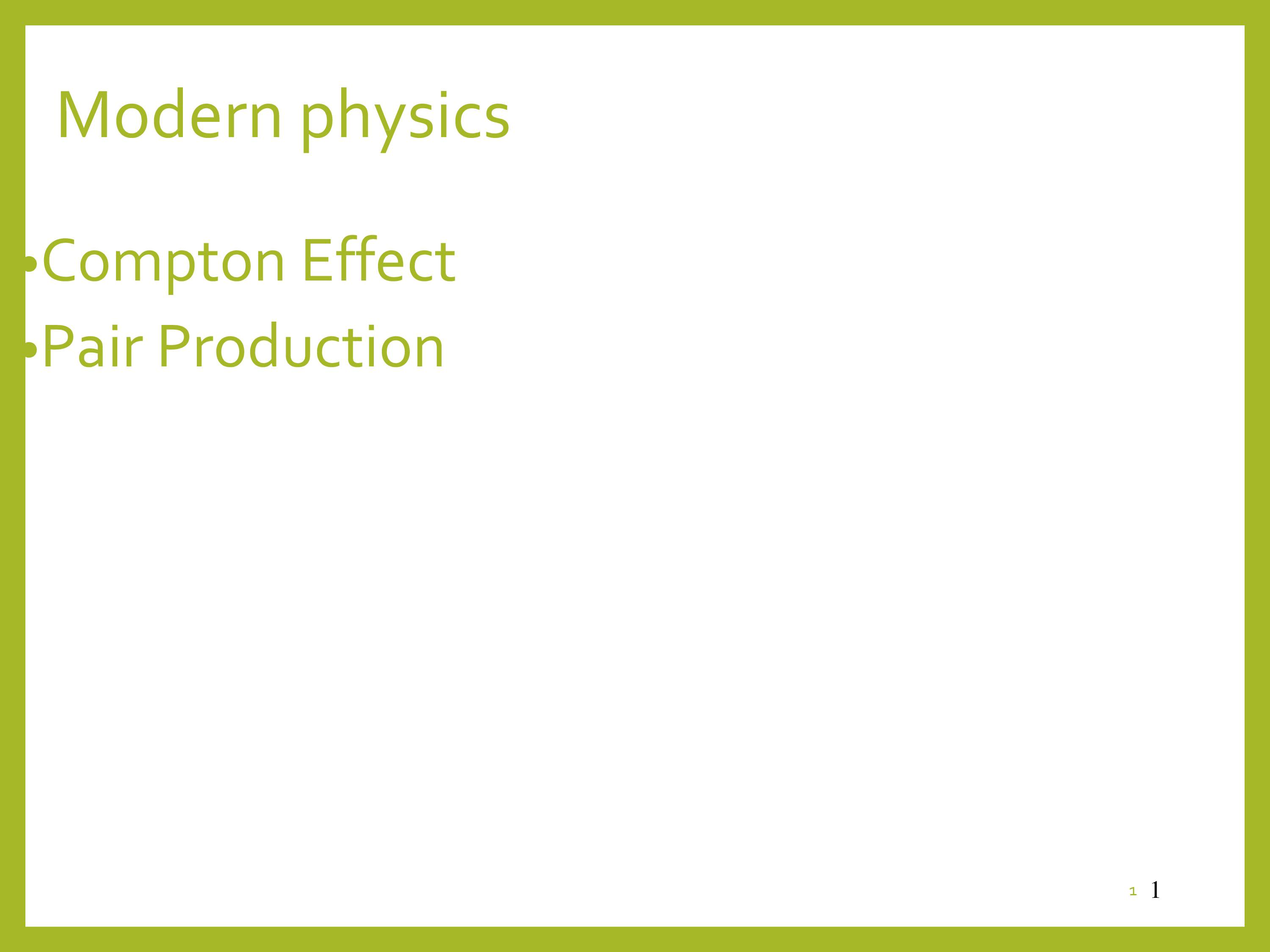 Compton Effect And Pair Production-Modern Physics